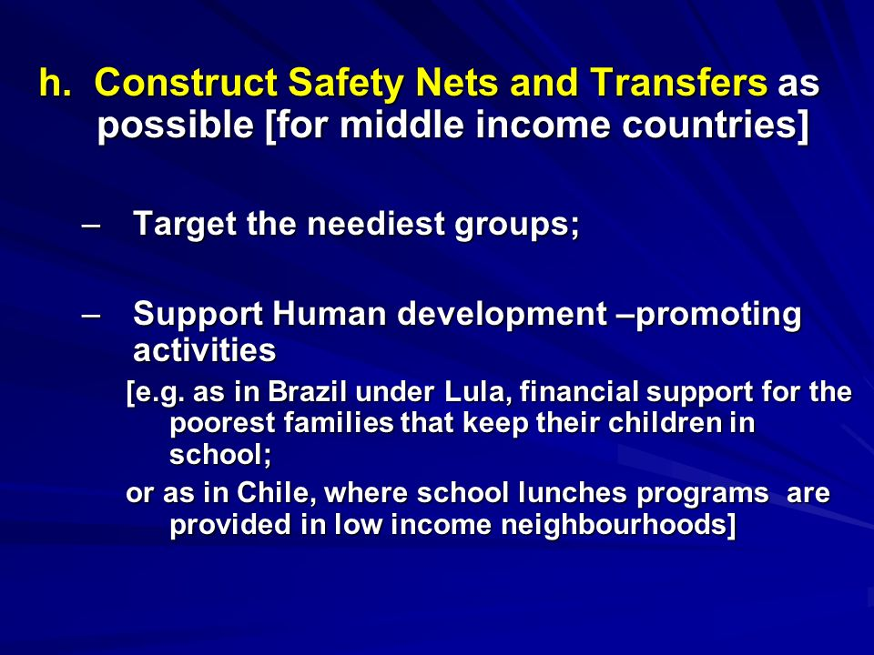 h. Construct Safety Nets and Transfers as possible [for middle income countries]